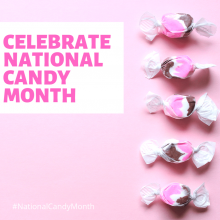 Celebrate National Candy Month #NationalCandyMonth