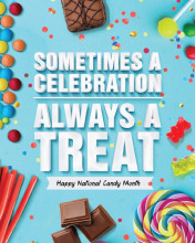 Throughout National Candy Month, Learn How Chocolate And Candy Are Always A Treat By Visiting AlwaysATreat.com/NationalCandyMonthCentral